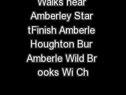 Walks near Amberley Star tFinish Amberle Houghton Bur Amberle Wild Br ooks Wi Ch PDF document - DocSlides