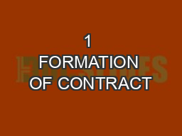 1 FORMATION OF CONTRACT PowerPoint PPT Presentation