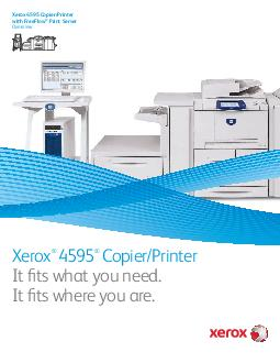 Xerox  CopierPrinter with FreeFlow Print Server         The Xerox  CopierPrinter with Xerox FreeFlow Print Server is there when you need it delivering easy walkup copying productive scanning and prin