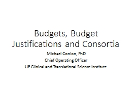 Budgets, Budget Justifications and Consortia PowerPoint PPT Presentation