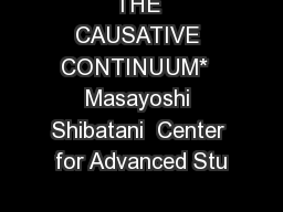 THE CAUSATIVE CONTINUUM*  Masayoshi Shibatani  Center for Advanced Stu