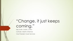 """""""Change, it just keeps coming."""""""