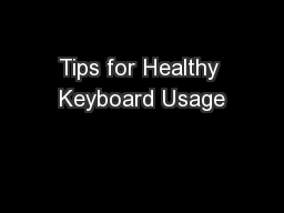 Tips for Healthy Keyboard Usage