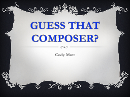 GUESS THAT COMPOSER?