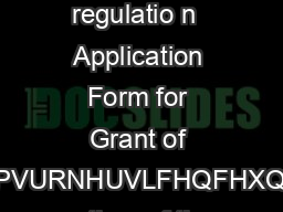 Form see sub regulation  of regulatio n  Application Form for Grant of XVWRPVURNHUVLFHQFHXQGHUV ection  of the Customs Act