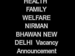 Page of  CENTRAL MEDICAL SERVICES SOCIETY MINISTRY OF HEALTH  FAMILY WELFARE NIRMAN BHAWAN NEW DELHI  Vacancy Announcement Central Medical Services Society a Central Procurement Agency under Departme