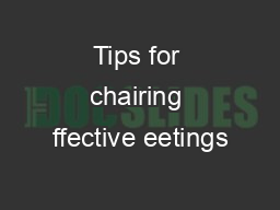 Tips for chairing ffective eetings