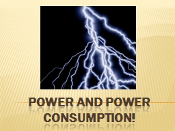 POWER and POWER CONSUMPTION! PowerPoint PPT Presentation