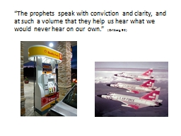 """The prophets speak with conviction and clarity, and at s"