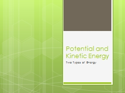 Potential and Kinetic Energy PowerPoint PPT Presentation