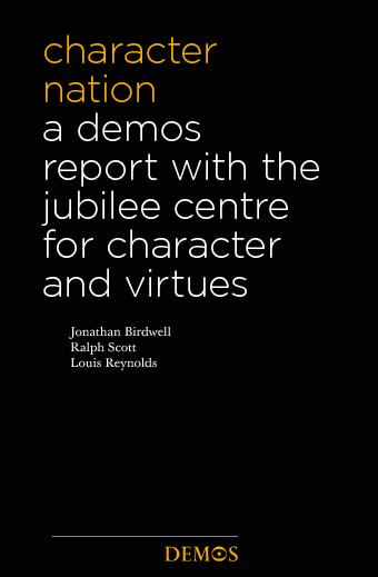 haracter ation a demos report with the jubilee centre for character an