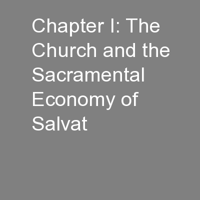 Chapter I: The Church and the Sacramental Economy of Salvat