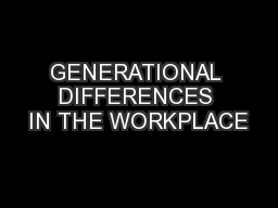 GENERATIONAL DIFFERENCES IN THE WORKPLACE PowerPoint PPT Presentation