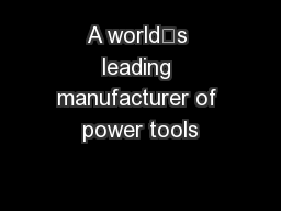 A world's leading manufacturer of power tools
