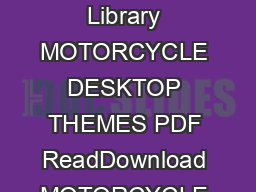 Get Free Access to Ebook Motorcycle Desktop Themes PDF at our Ebook Library MOTORCYCLE DESKTOP THEMES PDF ReadDownload MOTORCYCLE DESKTOP THEMES  PDF Ebook Motorcycle Desktop Themes PDF