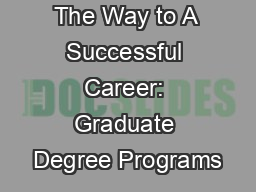 The Way to A Successful Career: Graduate Degree Programs