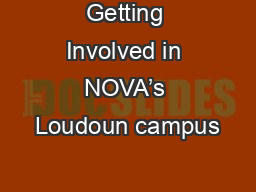 Getting Involved in NOVA's Loudoun campus PowerPoint PPT Presentation