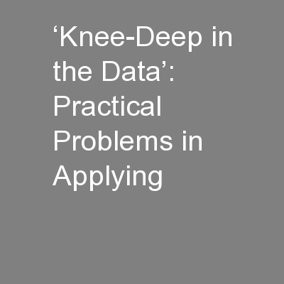 'Knee-Deep in the Data': Practical Problems in Applying