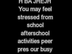 H H Charge JG J HBA OCIL HALM  OC  H L H H ALM Charge J JG H BA JHEJH You may feel stressed from school afterschool activities peer pres our busy schedule may lead you to skip sure and family relatio