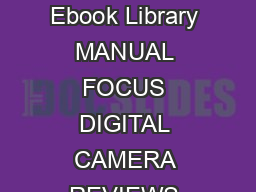 Get free access to PDF Ebook Manual Focus Digital Camera Reviews for free from PDF Ebook Library MANUAL FOCUS DIGITAL CAMERA REVIEWS ReadDownload MANUAL FOCUS DIGITAL CAMERA REVIEWS  PDF Manual Focus