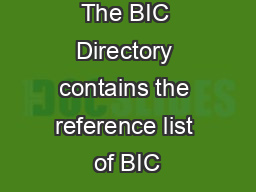 BIC Directory The BIC Directory contains the reference list of BIC