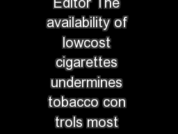 Smoking Lowcost Cigarettes Disparities Evident Dear Editor The availability of lowcost cigarettes undermines tobacco con trols most effective measure to reduce smoking prevalence keep ing cigarette p
