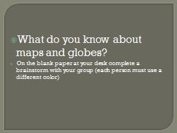 What do you know about maps and globes? PowerPoint PPT Presentation