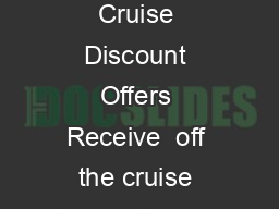 CRUISES ASBA Travel Exclusive Cruise Discount Offers Receive  off the cruise base price on the following partners