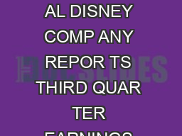 FOR IMMEDIA TE RELEASE August   THE AL DISNEY COMP ANY REPOR TS THIRD QUAR TER EARNINGS FOR FISCAL  BURBANK Calif
