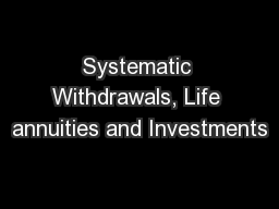 Systematic Withdrawals, Life annuities and Investments