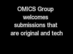 OMICS Group welcomes submissions that are original and tech