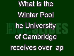 Winter Pool What is the Winter Pool he University of Cambridge receives over  ap