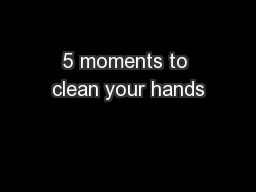 5 moments to clean your hands
