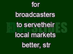 opportunities for broadcasters to servetheir local markets better, str