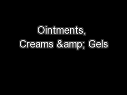 Ointments, Creams & Gels