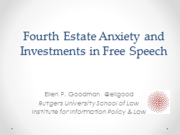 Fourth Estate Anxiety and Investments in Free Speech PowerPoint PPT Presentation