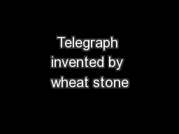 Telegraph invented by wheat stone