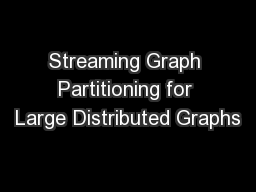 Streaming Graph Partitioning for Large Distributed Graphs