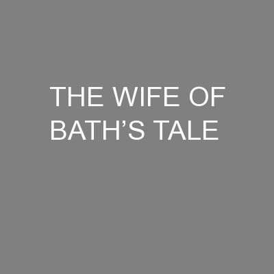 THE WIFE OF BATH�S TALE