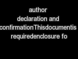 author declaration and confirmationThisdocumentis requiredenclosure fo
