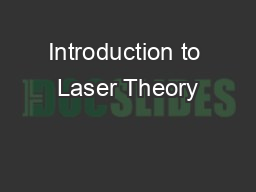 Introduction to Laser Theory PowerPoint PPT Presentation