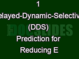 1 Delayed-Dynamic-Selective (DDS) Prediction for Reducing E