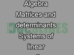 Syllabus for Biotechnology BT Linear Algebra Matrices and determinants Systems of linear equations Eigen values and Eigen vectors