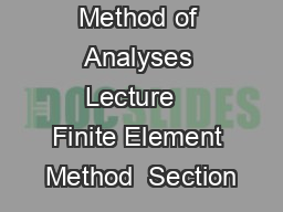Module   Method of Analyses Lecture   Finite Element Method  Section