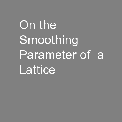 On the Smoothing Parameter of  a Lattice