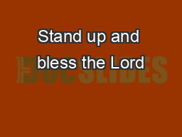 Stand up and bless the Lord