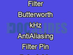 LTC fc Low Power th Order Pin Selectable Butterworth or Bessel Lowpass Filter Butterworth kHz AntiAliasing Filter Pin Selectable Butterworth or Bessel Response mA Supply Current with V Supplies CUTOF
