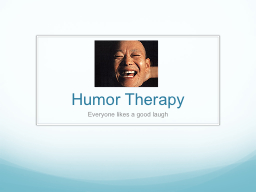 Humor Therapy PowerPoint PPT Presentation