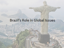 Brazil's Role in Global Issues PowerPoint Presentation, PPT - DocSlides