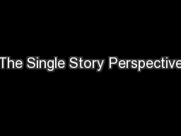 The Single Story Perspective PowerPoint PPT Presentation